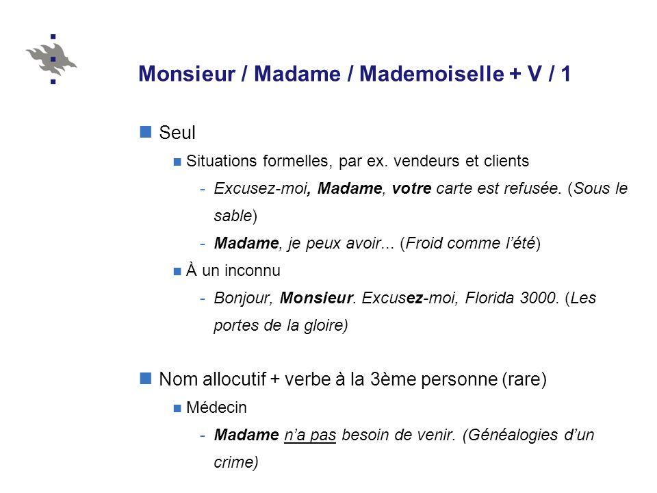 Monsieur / Madame / Mademoiselle + V / 1