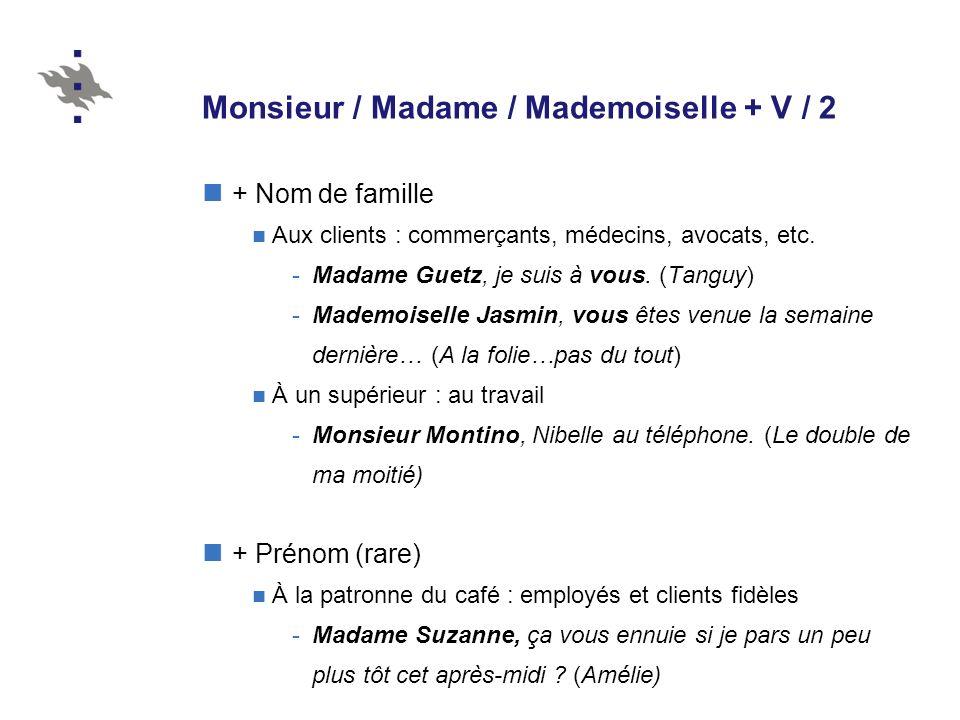 Monsieur / Madame / Mademoiselle + V / 2