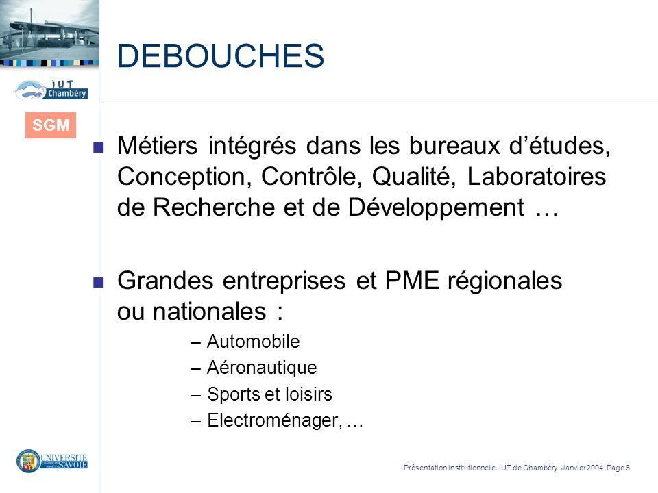 DEBOUCHES SGM. Métiers intégrés dans les bureaux d'études, Conception, Contrôle, Qualité, Laboratoires de Recherche et de Développement …