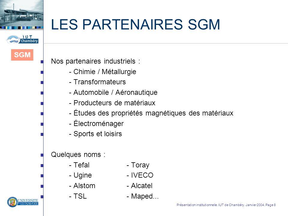 LES PARTENAIRES SGM SGM Nos partenaires industriels :