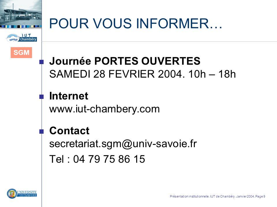 POUR VOUS INFORMER… SGM. Journée PORTES OUVERTES SAMEDI 28 FEVRIER 2004. 10h – 18h. Internet www.iut-chambery.com.