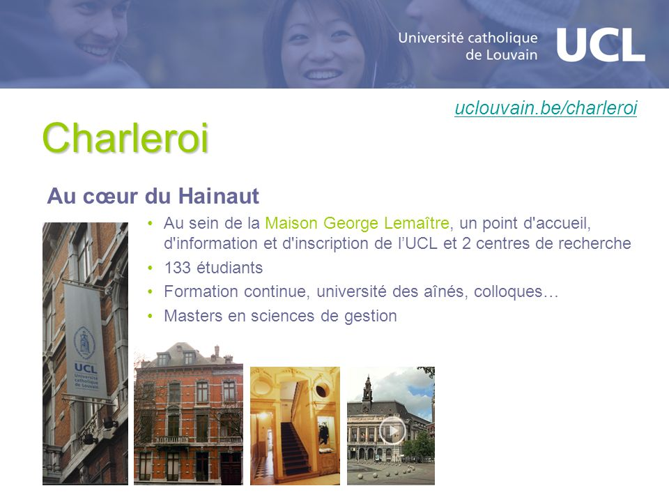 Charleroi Au cœur du Hainaut uclouvain.be/charleroi