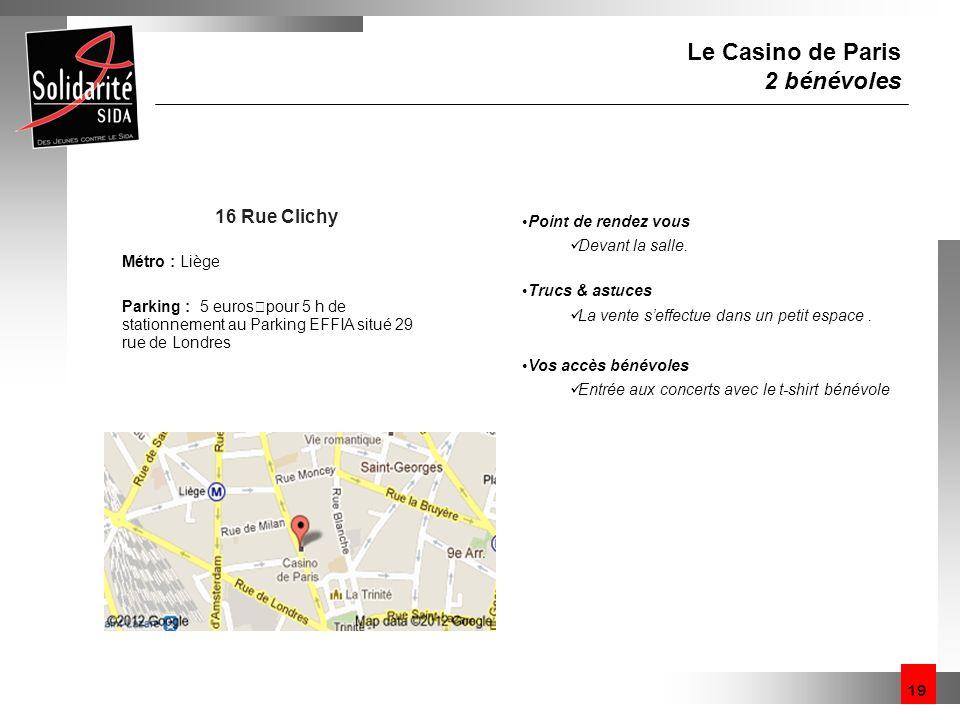 Le Casino de Paris 2 bénévoles 16 Rue Clichy Point de rendez vous