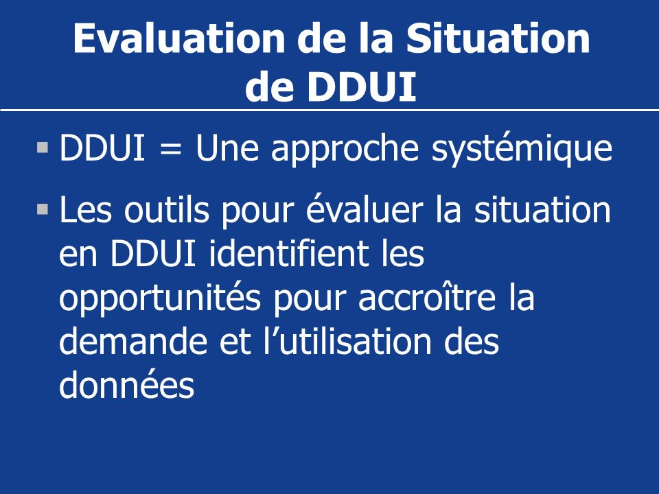 Evaluation de la Situation de DDUI