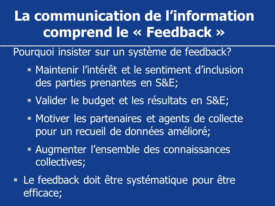 La communication de l'information comprend le « Feedback »