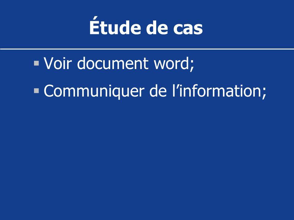 Étude de cas Voir document word; Communiquer de l'information;