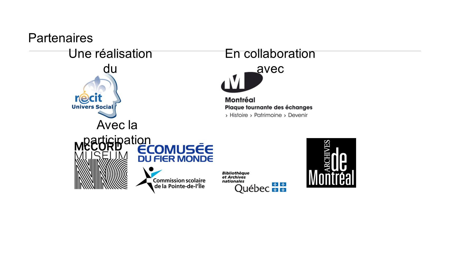 Partenaires Une réalisation du En collaboration avec