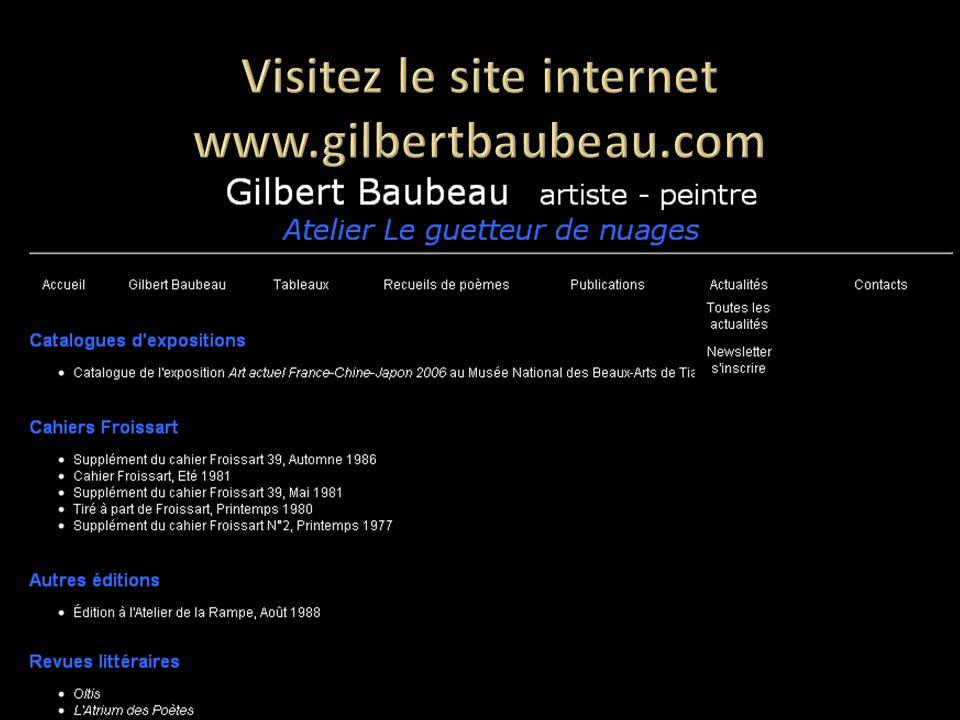 Visitez le site internet www.gilbertbaubeau.com