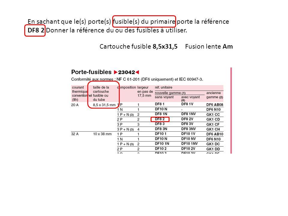 En sachant que le(s) porte(s) fusible(s) du primaire porte la référence