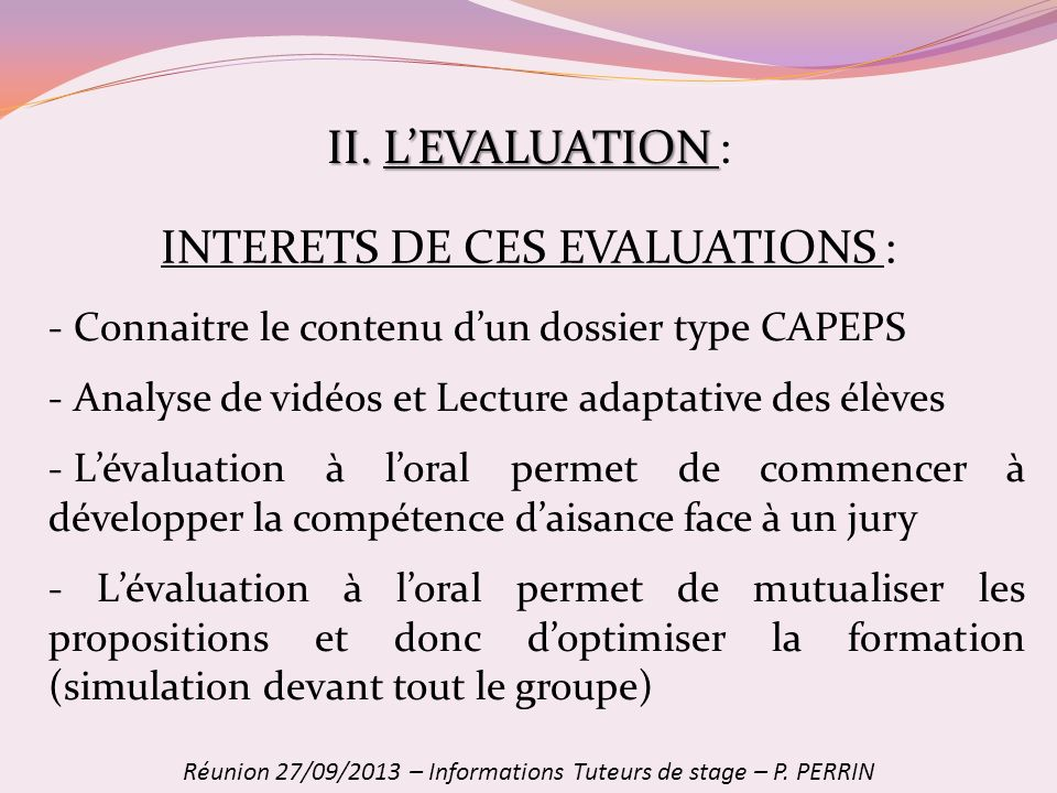 INTERETS DE CES EVALUATIONS :