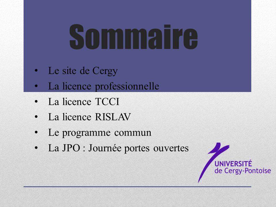 Sommaire Le site de Cergy La licence professionnelle La licence TCCI
