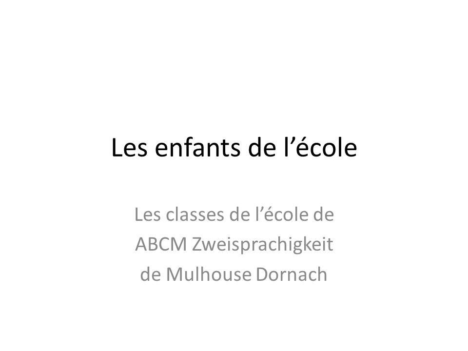 Les classes de l'école de ABCM Zweisprachigkeit de Mulhouse Dornach