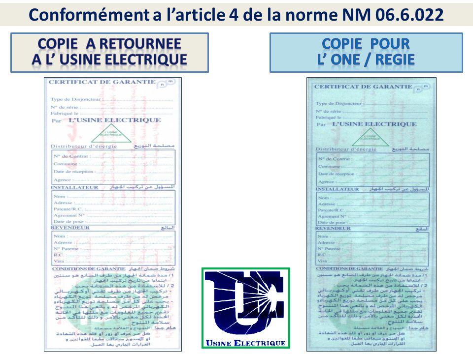 Conformément a l'article 4 de la norme NM 06.6.022