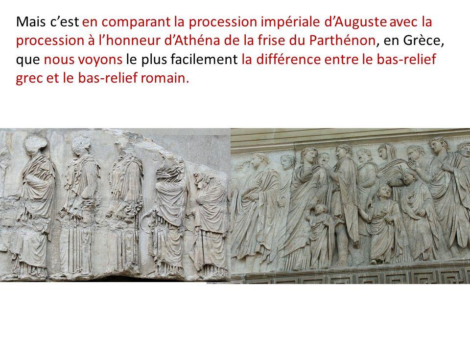 Mais c'est en comparant la procession impériale d'Auguste avec la procession à l'honneur d'Athéna de la frise du Parthénon, en Grèce, que nous voyons le plus facilement la différence entre le bas-relief grec et le bas-relief romain.