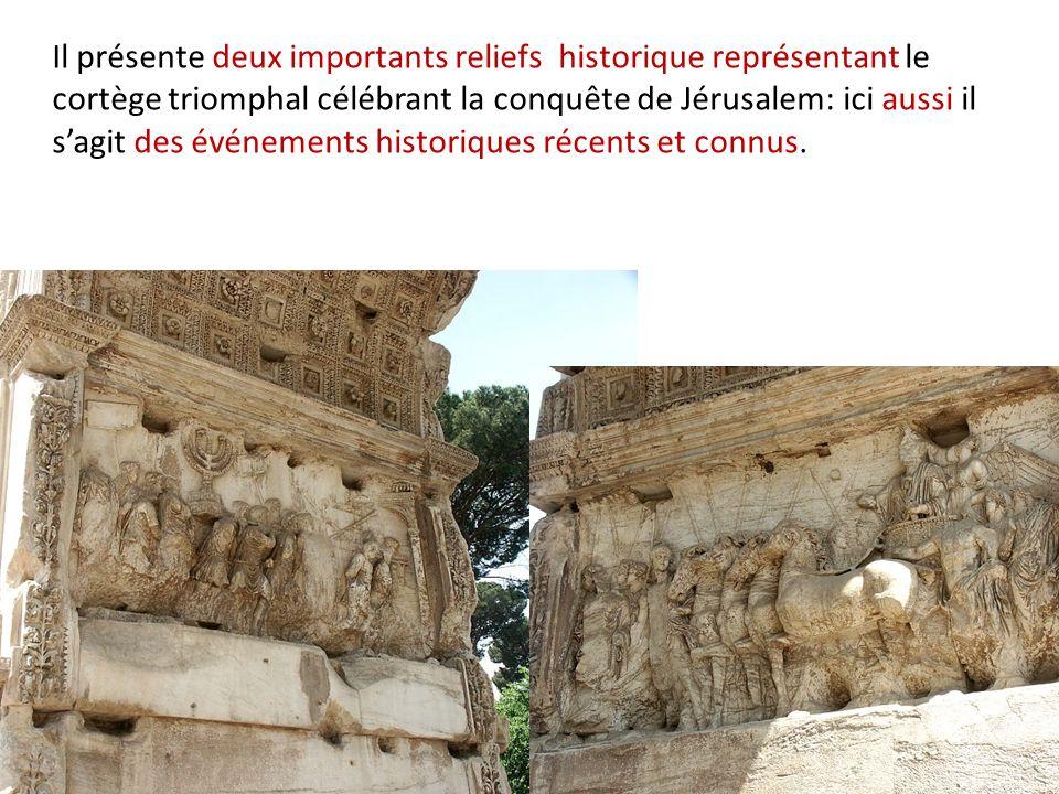 Il présente deux importants reliefs historique représentant le cortège triomphal célébrant la conquête de Jérusalem: ici aussi il s'agit des événements historiques récents et connus.