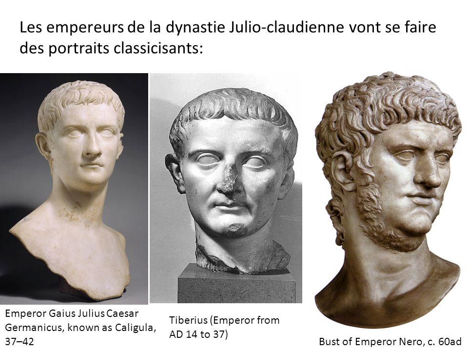 Les empereurs de la dynastie Julio-claudienne vont se faire des portraits classicisants: