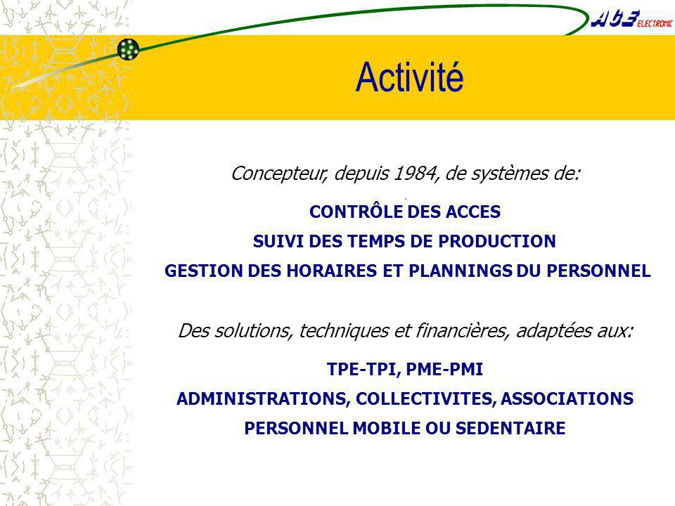 Activité Concepteur, depuis 1984, de systèmes de: