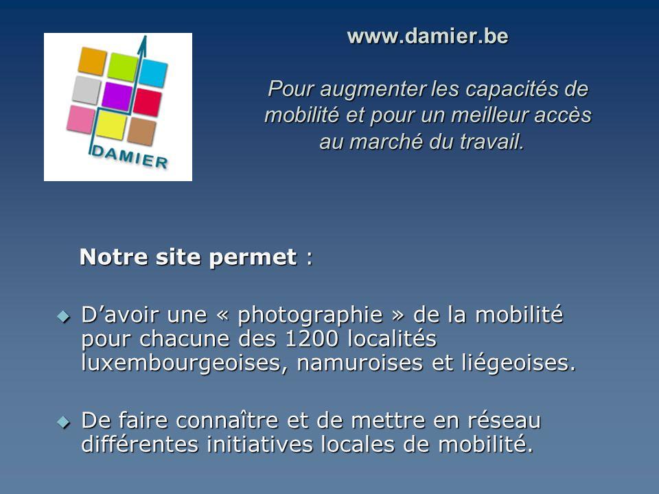 www.damier.be Pour augmenter les capacités de mobilité et pour un meilleur accès au marché du travail.