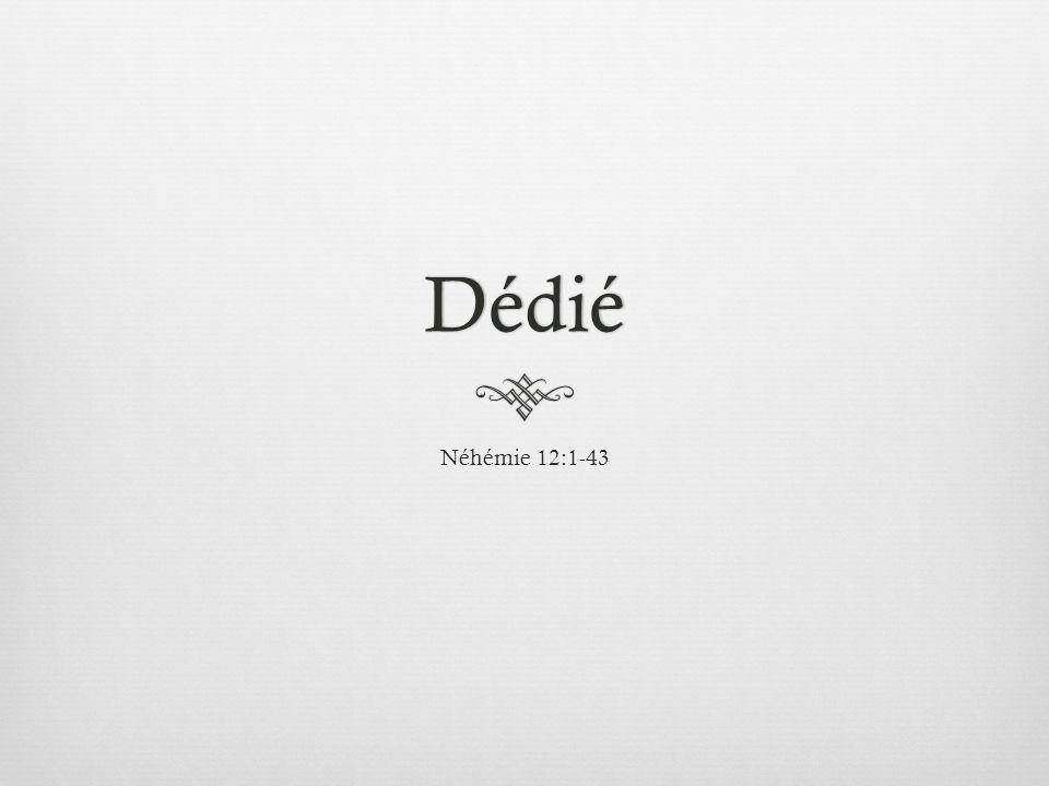 Dédié Néhémie 12:1-43