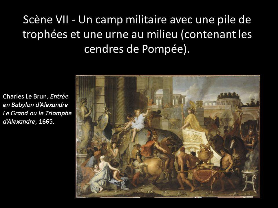 Scène VII - Un camp militaire avec une pile de trophées et une urne au milieu (contenant les cendres de Pompée).