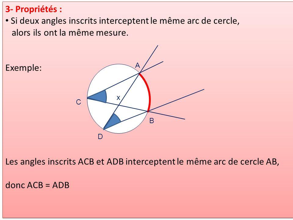 Les angles inscrits ACB et ADB interceptent le même arc de cercle AB,