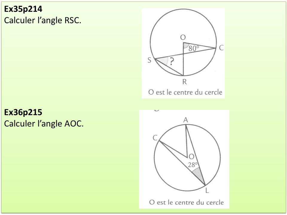 Ex35p214 Calculer l'angle RSC. Ex36p215 Calculer l'angle AOC.