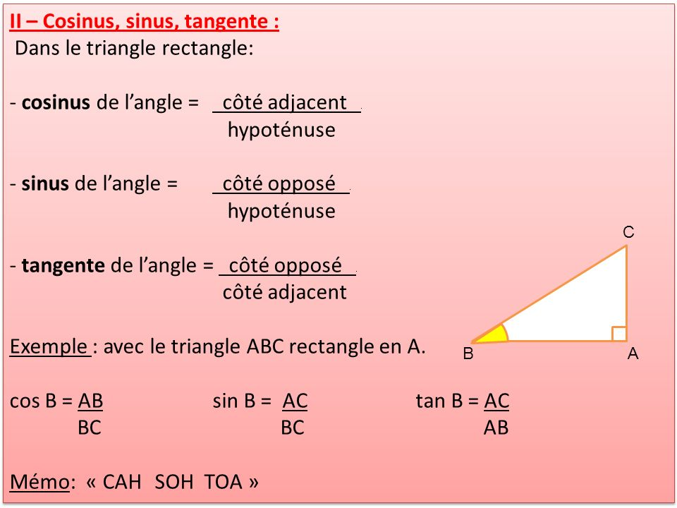 II – Cosinus, sinus, tangente : Dans le triangle rectangle: