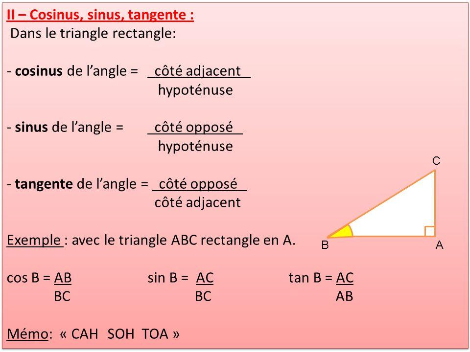 II – Cosinus, sinus, tangente : Dans le triangle rectangle: