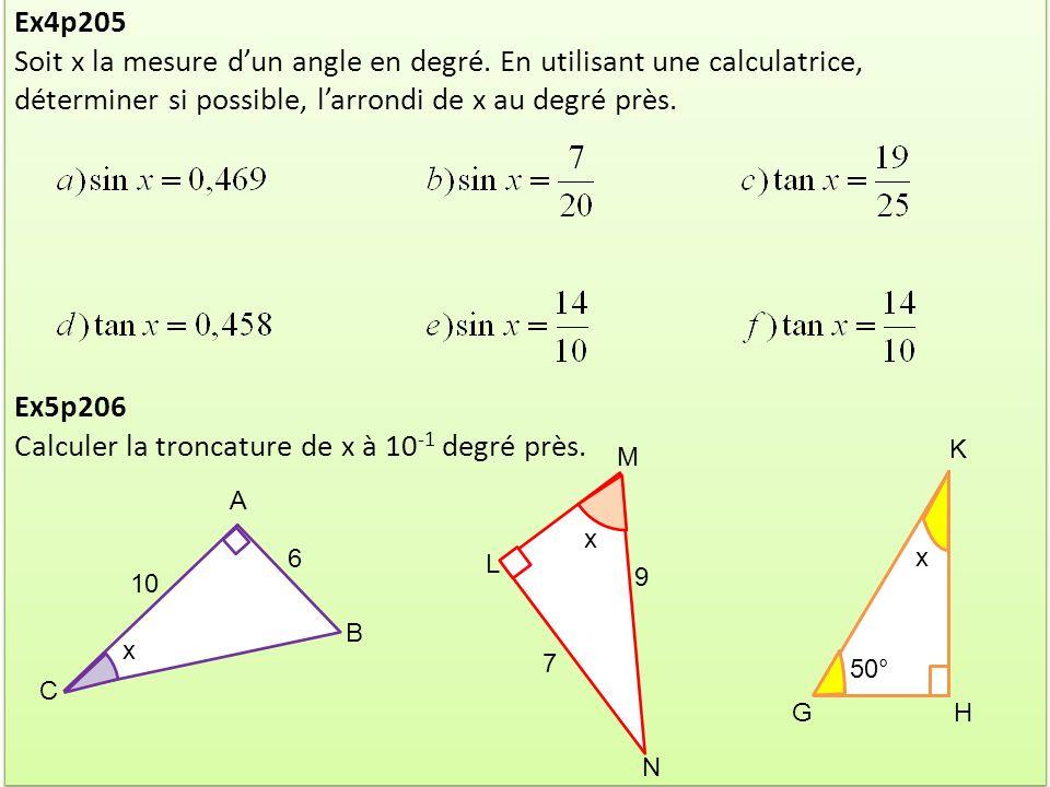 Soit x la mesure d'un angle en degré. En utilisant une calculatrice,