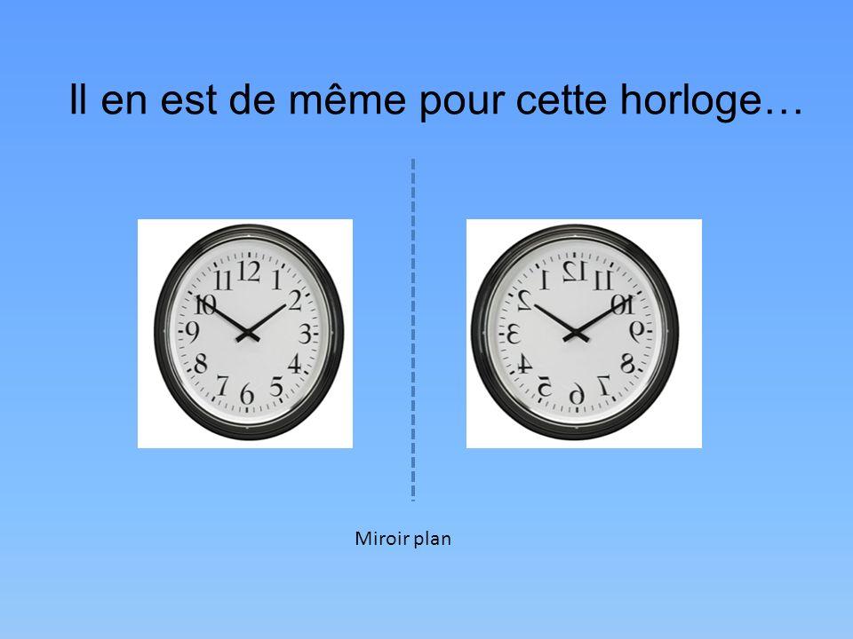 Il en est de même pour cette horloge…