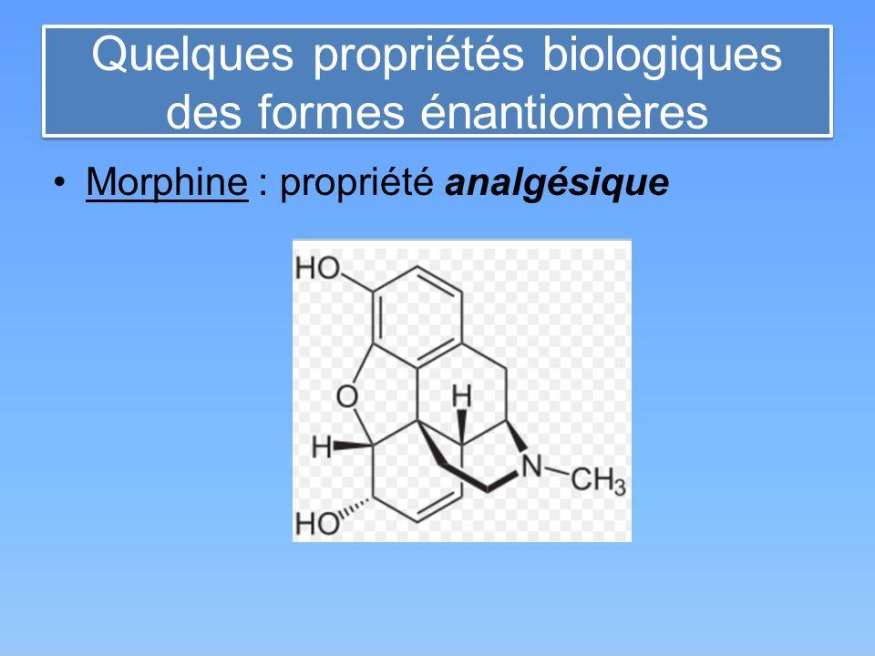 Quelques propriétés biologiques des formes énantiomères