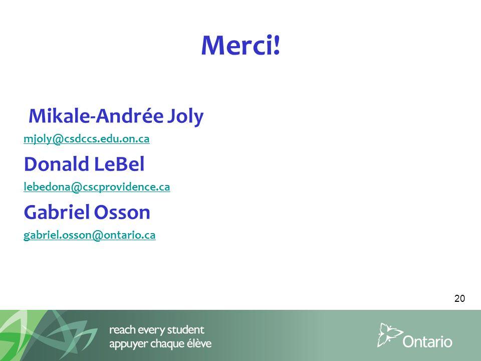Merci! Mikale-Andrée Joly Donald LeBel Gabriel Osson