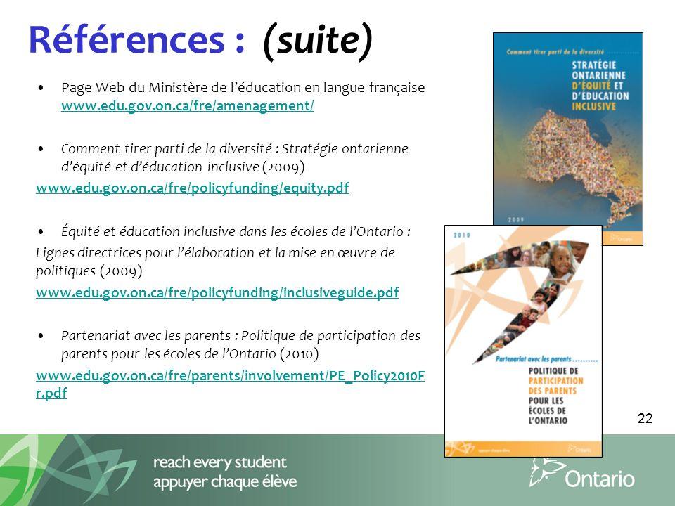 Références : (suite) Page Web du Ministère de l'éducation en langue française www.edu.gov.on.ca/fre/amenagement/