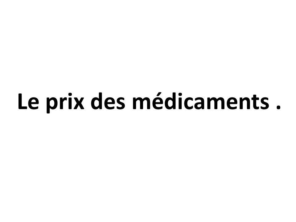 Le prix des médicaments .