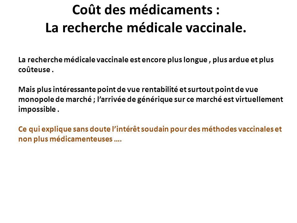 Coût des médicaments : La recherche médicale vaccinale.
