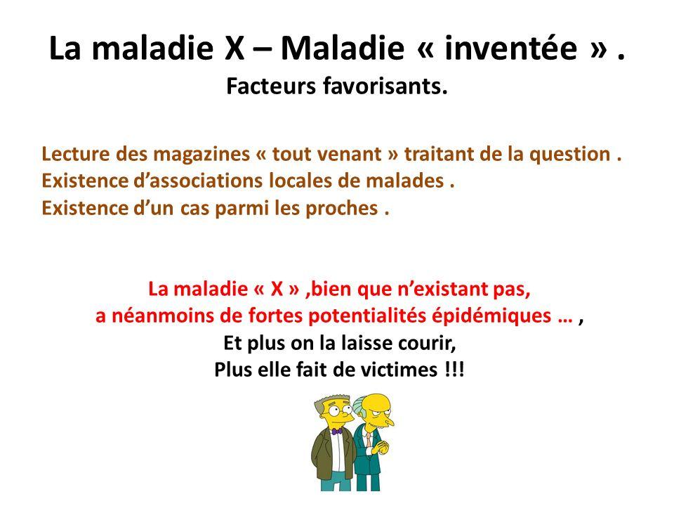 La maladie X – Maladie « inventée » . Facteurs favorisants.