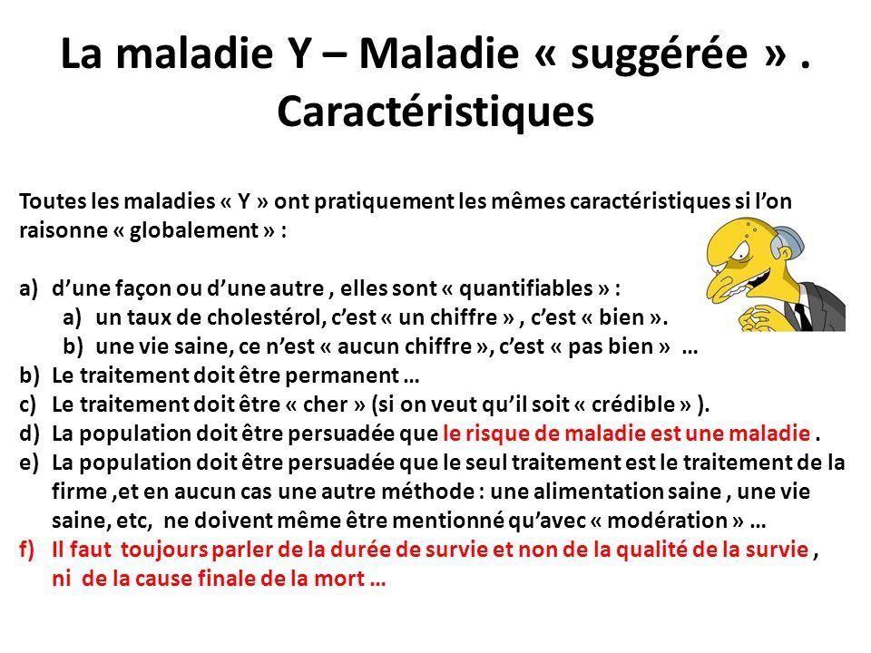 La maladie Y – Maladie « suggérée » . Caractéristiques