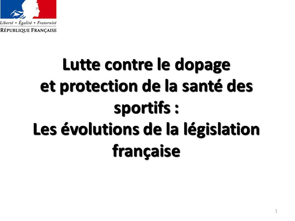 Lutte contre le dopage et protection de la santé des sportifs : Les évolutions de la législation française