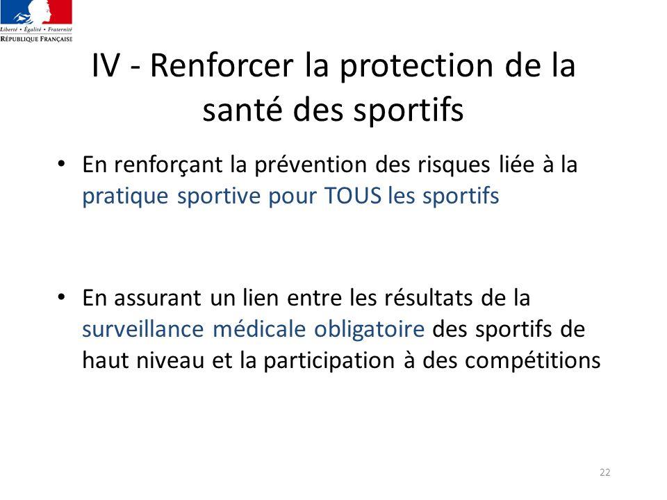 IV - Renforcer la protection de la santé des sportifs
