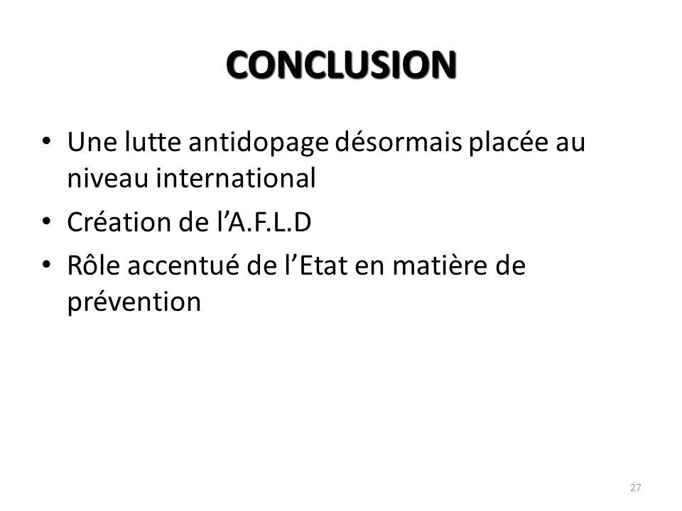 CONCLUSION Une lutte antidopage désormais placée au niveau international.