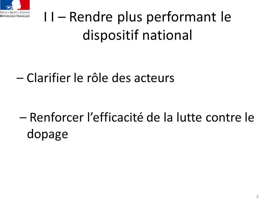 I I – Rendre plus performant le dispositif national