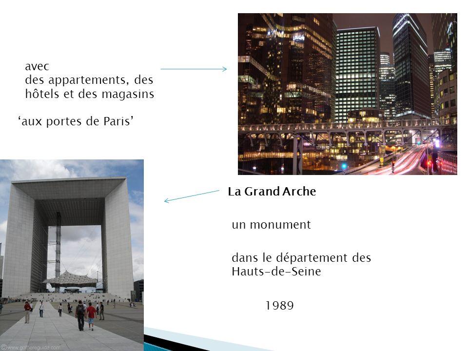 avec des appartements, des hôtels et des magasins. 'aux portes de Paris' La Grand Arche. un monument.