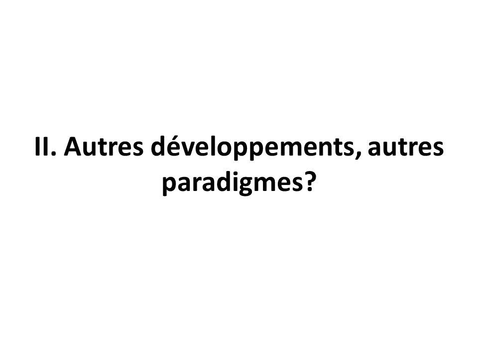 II. Autres développements, autres paradigmes
