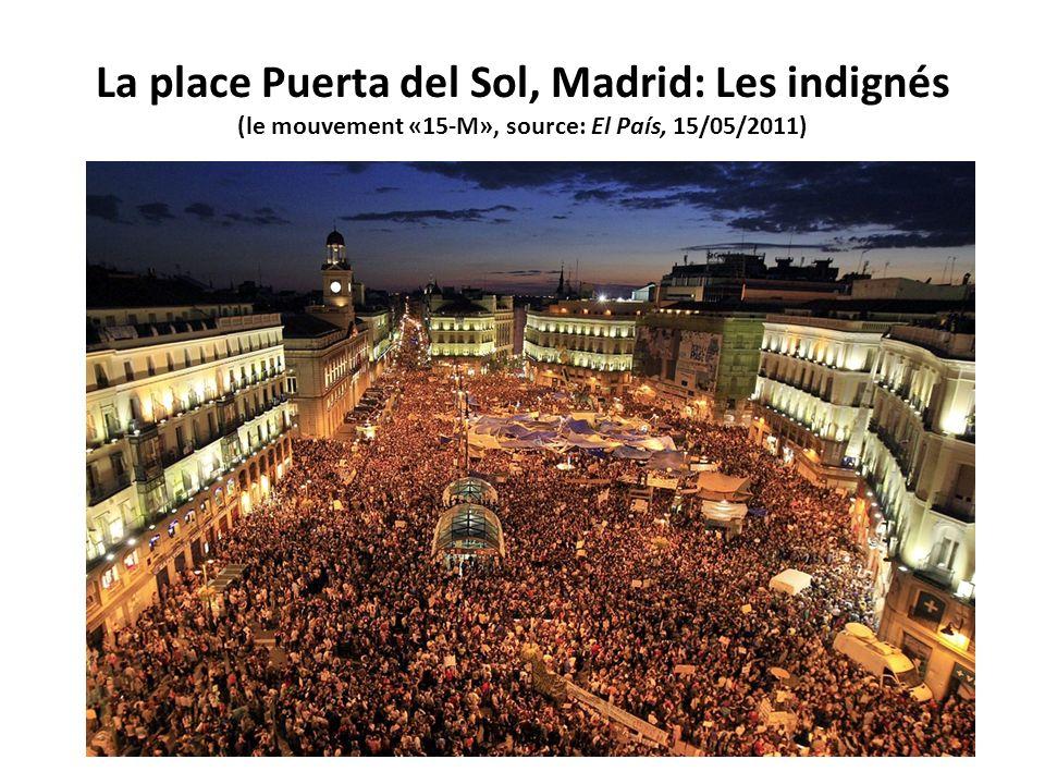 La place Puerta del Sol, Madrid: Les indignés (le mouvement «15-M», source: El País, 15/05/2011)
