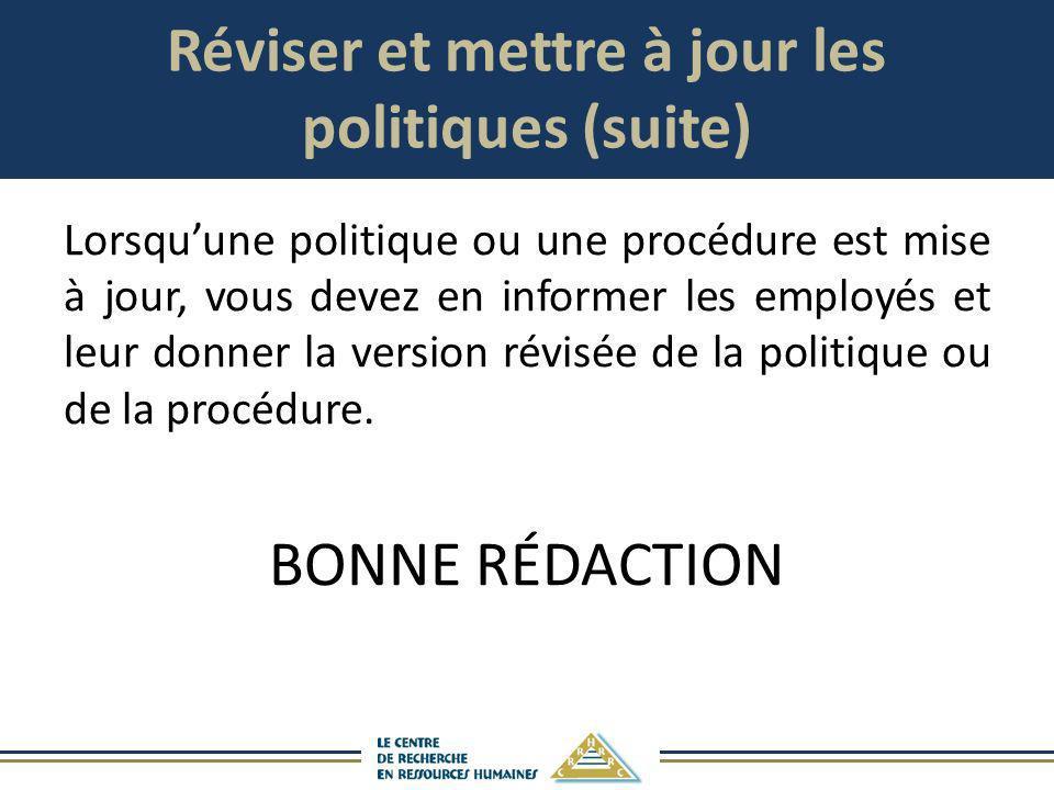 Réviser et mettre à jour les politiques (suite)