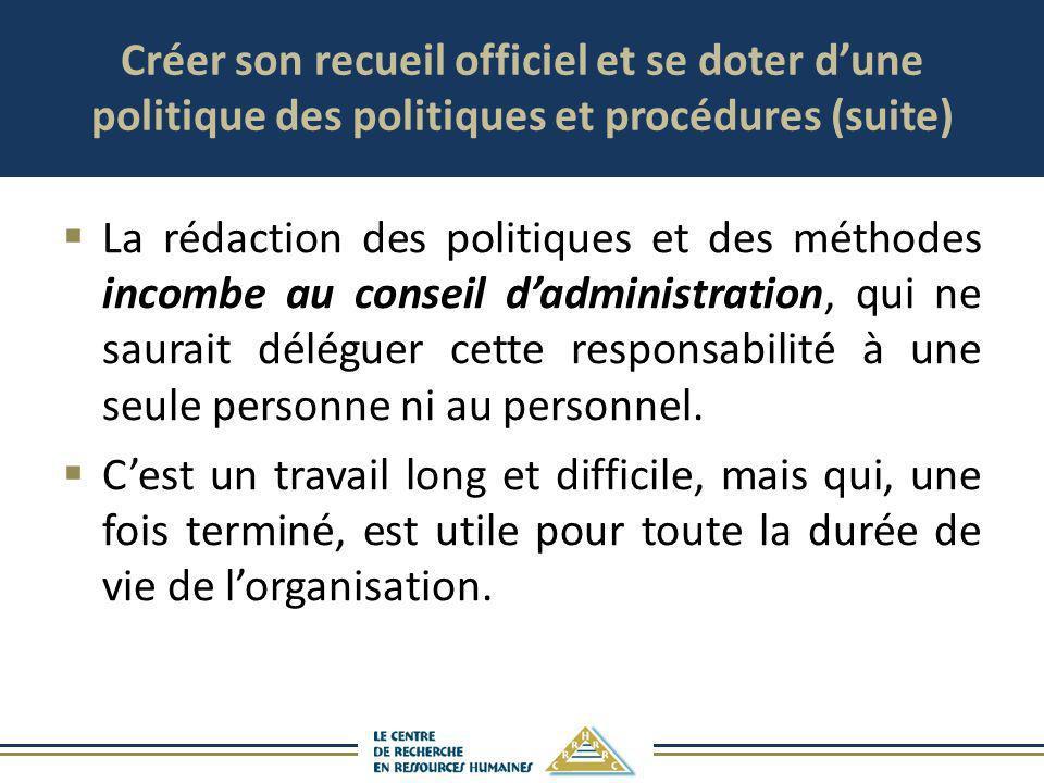 Créer son recueil officiel et se doter d'une politique des politiques et procédures (suite)