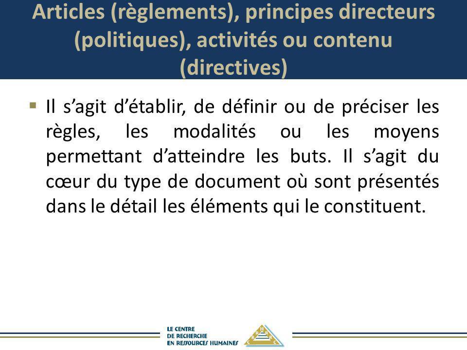Articles (règlements), principes directeurs (politiques), activités ou contenu (directives)