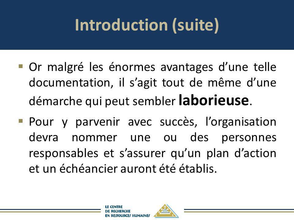 Introduction (suite) Or malgré les énormes avantages d'une telle documentation, il s'agit tout de même d'une démarche qui peut sembler laborieuse.