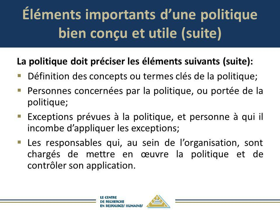 Éléments importants d'une politique bien conçu et utile (suite)