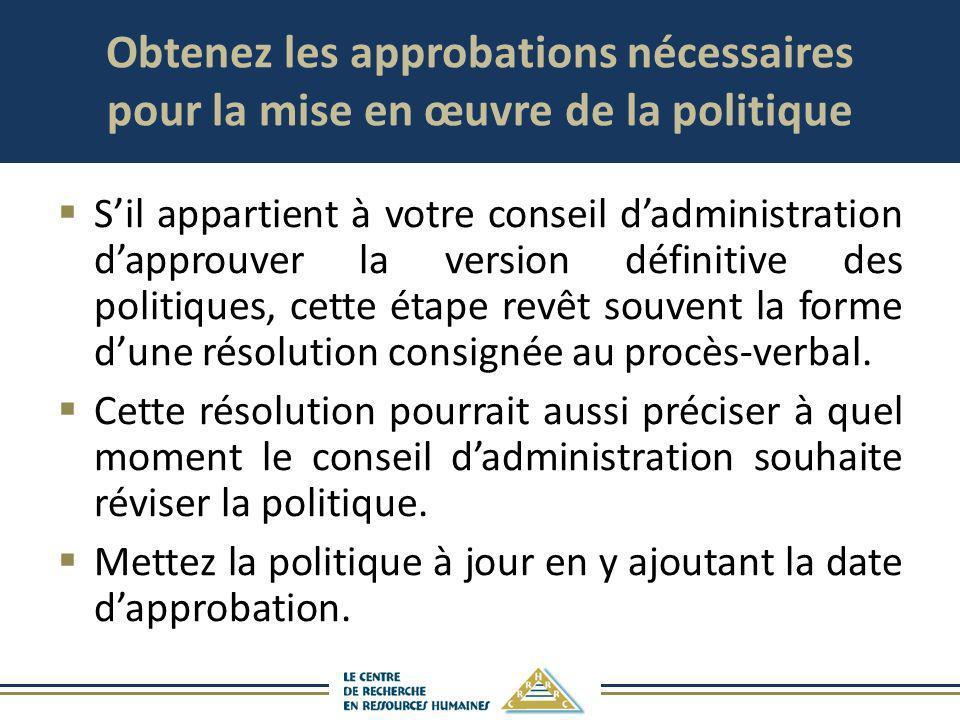 Obtenez les approbations nécessaires pour la mise en œuvre de la politique